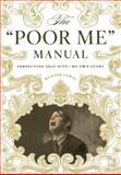 The Poor Me Manual, Hunter Lewis, 1604190744