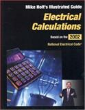 An Illustrated Guide to Electrical Calculations, Holt, Mike, 097103074X