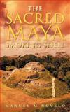 The Sacred Maya Smoking Shell, Manuel M. Novelo, 1469790742