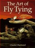 The Art of Fly Tying, Claude Chartrand, 1552090744