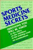 Sports Medicine Secrets : Questions You Will Be Asked on Rounds, in the Clinic and on Oral Exams, Morris B., M.D. Mellion, 156053074X