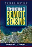 Introduction to Remote Sensing, Fourth Edition, Campbell, James B., 1606230743