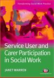 Service User and Carer Participation in Social Work, Warren, Janet, 1844450740