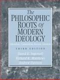 The Philosophic Roots of Modern Ideology : Liberalism, Communism, Fascism, Islamism, Ingersoll, David E. and Matthews, Richard K., 0131090755