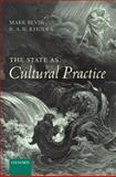 The State as Cultural Practice, Bevir, Mark and Rhodes, R. A. W., 0199580758