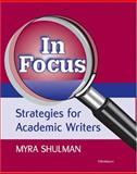 In Focus : Strategies for Academic Writers, Shulman, Myra Ann, 0472030752