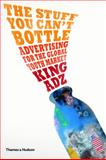 The Stuff You Can't Bottle, King Adz, 050029075X