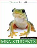 Statistical Analysis for Mba Students, Carroll, Thomas, 075756075X