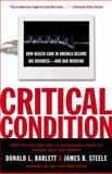 Critical Condition, Donald L. Barlett and James B. Steele, 0767910753