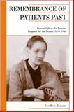 Remembrance of Patients Past : Patient Life at the Toronto Hospital for the Insane, 1870-1940, Reaume, Geoffrey, 1442610751