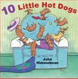 10 Little Hot Dogs, John Himmelman, 1477810757