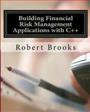 Building Financial Risk Management Applications with C++, Robert Brooks, 147835075X