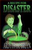 A Recipe for Disaster, Ardyth DeBruyn, 1481150758