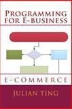 Programming for E-Business, Julian Ting, 1494260751