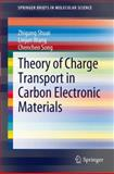 Theory of Charge Transport in Carbon Electronic Materials, Shuai, Zhigang and Wang, Linjun, 3642250750