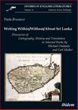 Writing Within / Without / about Sri Lanka : Discourses of Cartography, History and Translation in Selected Works by Michael Ondaatje and Carl Muller, Brusasco, Paola, 3838200756