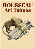 Henri Rousseau Art Tattoos, Henri Rousseau, 0486430758