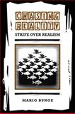 Chasing Reality : Strife over Realism, Bunge, Mario, 0802090753