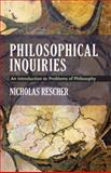 Philosophical Inquiries : An Introduction to Problems of Philosophy, Rescher, Nicholas, 0822960753
