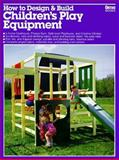 How to Design and Build Children's Play Equipment, Jay Beckwith, 0897210751