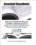 Essential ClassNotes Intro to Windows Server 2008R2 Administration Study Notes, Review Questions and Classroom Discussion Topics 2013, ExamREVIEW, 1482750759