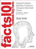 Studyguide for Diagnosis Made Easier: Principles and Techniques for Mental Health Clinicians by James Morrison, ISBN 9781593853310, Reviews, Cram101 Textbook and Morrison, James, 1490290753