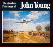The Aviation Paintings of John Young, John Young, 1550680757