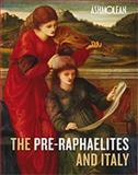 The Pre-Raphaelites and Italy, Harrison, Colin and Newall, Christopher, 1848220758