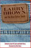 Larry Brown and the Blue-Collar South, , 1934110752