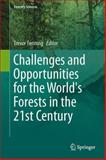 Challenges and Opportunities for the World's Forests in the 21st Century, , 9400770758