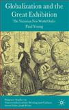 Globalization and the Great Exhibition : The Victorian New World Order, Young, Paul, 0230520758