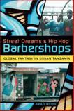 Street Dreams and Hip Hop Barbershops 9780253220752