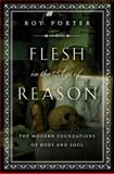 Flesh in the Age of Reason 1st Edition