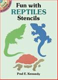 Fun with Reptiles Stencils, Paul E. Kennedy, 0486280756