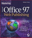 Mastering Microsoft Office 97 Web Publishing, Michael J. Young, 078212075X