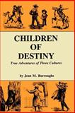 Children of Destiny, Jean M. Burroughs, 091327075X
