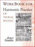 Harmonic Practice in Tonal Music, Gauldin, Robert, 0393970752