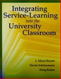Integrating Service-Learning into the University Classroom, J. Alison Bryant and Doug Karpa, 0763780758