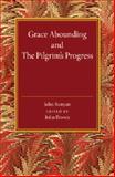 Grace Abounding and the Pilgrim's Progress, , 1107440750