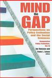 Mind the Gap : Perspectives on Policy Evaluation and the Social Sciences, , 1412810752