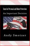 Guns for Personal and Home Protection, Andy Smotzer, 1493550756