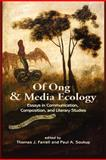 Of Ong and Media Ecology, Thomas J. Farrell and Paul A. Soukup, 161289075X