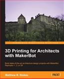 3D Printing for Architects with Makerbot, Matthew Benjamin Stokes, 1783550759