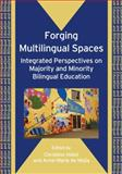 Forging Multilingual Spaces : Integrated Perspectives on Majority and Minority Bilingual Education, , 1847690750