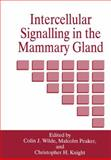 Intercellular Signalling in the Mammary Gland : Proceedings of the 1994 Hannah Symposium Held in Ayr, Scotland, April 13-15, 1994, , 0306450755