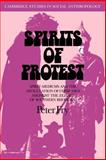 Spirits of Protest : Spirit-Mediums and the Articulation of Consensus among the Zezuru of Southern Rhodesia (Zimbabwe), Fry, Peter, 0521040752