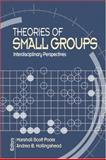 Theories of Small Groups : Interdisciplinary Perspectives, , 0761930752