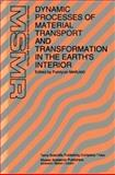 Dynamic Processes of Material Transport and Transformation in the Earth's Interior, , 0792310756