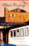 What's Cooking at Moody's Diner : 60 Years of Recipes and Reminiscences, Moody Genthner, Nancy, 0884480755