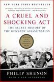 A Cruel and Shocking Act, Philip Shenon, 1250060753